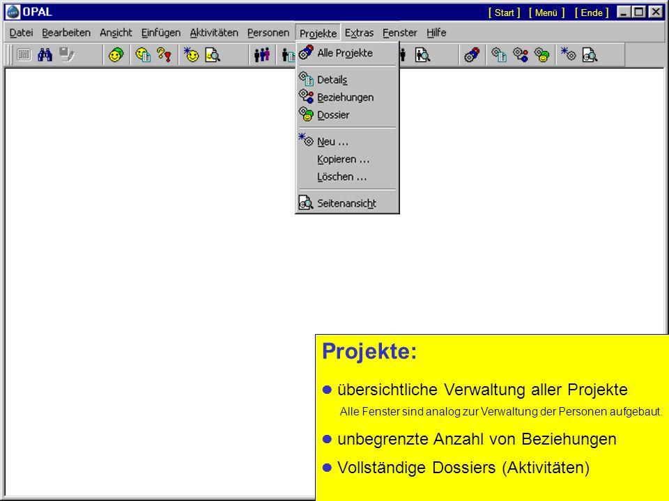 [ Start ][ Menü ] [ Ende ] Projekte:  übersichtliche Verwaltung aller Projekte. Alle Fenster sind analog zur Verwaltung der Personen aufgebaut.